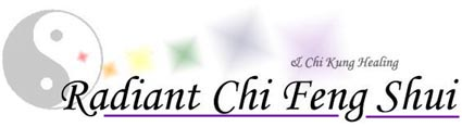 Radiant Chi Feng Shui and Chi Kung Healing